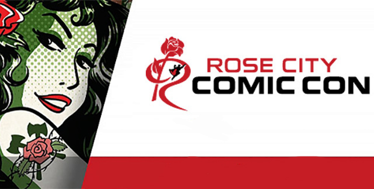 Why does Portland have the Rose City Comic Con? - Stumped in Stumptown